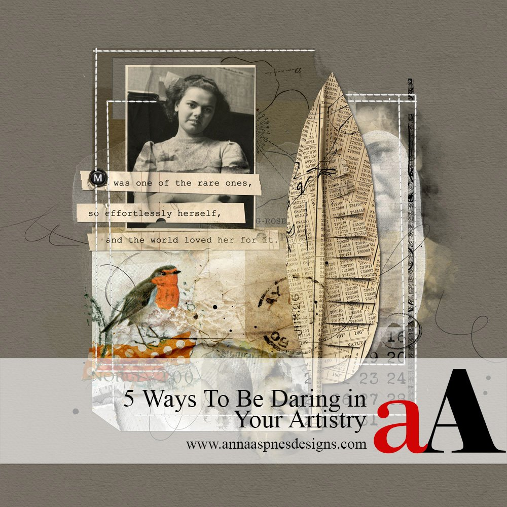 5 Ways To Be Daring in Your Artistry