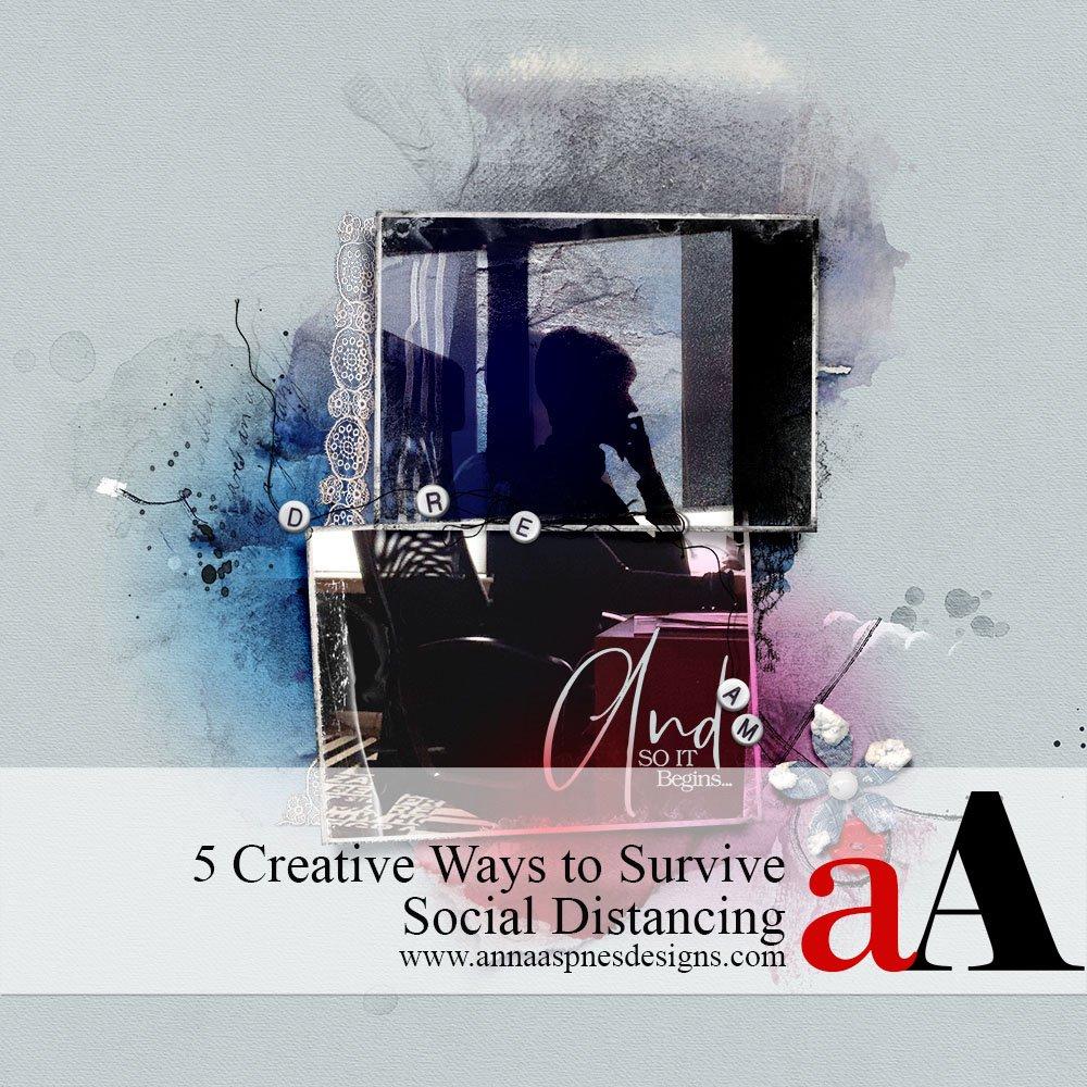 5 Creative Ways to Survive Social Distancing