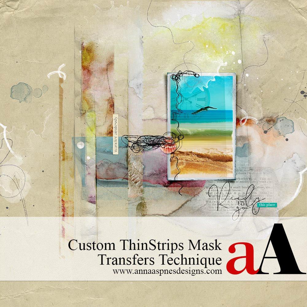 Custom ThinStrips Mask Transfers Technique